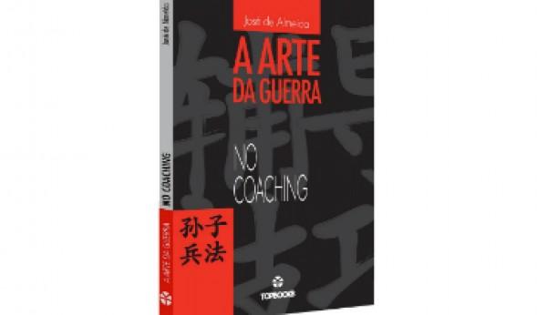 """""""Arte da Guerra no Coaching"""" em livro"""