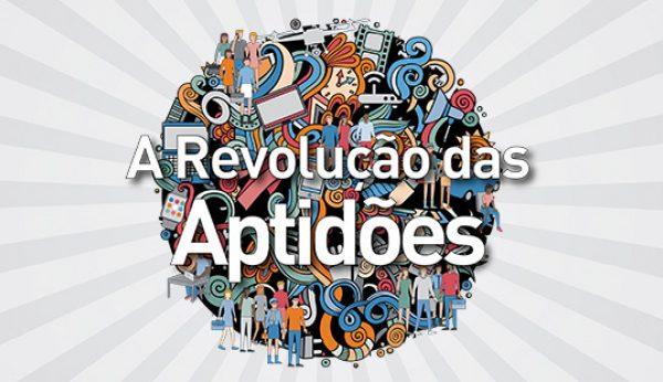 A Revolução das Aptidões