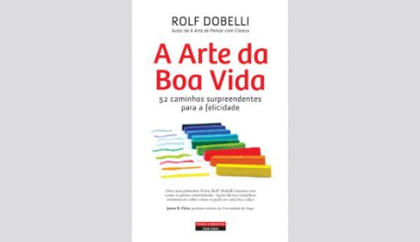 Rolf Dobelli apresenta a Arte da Boa Vida aos portugueses